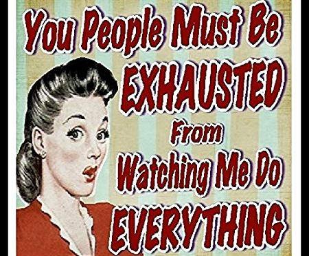 Okay – Exhausted Now!