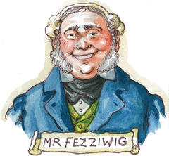 It's Old Fezziwig! Alive AgAin!!